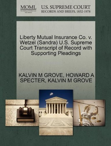 liberty-mutual-insurance-co-v-wetzel-sandra-us-supreme-court-transcript-of-record-with-supporting-pl