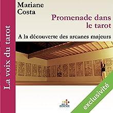 Promenade dans le tarot : À la découverte des arcanes majeurs (La voix du tarot 1)   Livre audio Auteur(s) : Marianne Costa Narrateur(s) : Marianne Costa