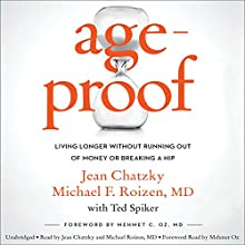 AgeProof: Living Longer Without Running Out of Money or Breaking a Hip | Livre audio Auteur(s) : Jean Chatzky, Michael F. Roizen, Ted Spiker, Mehmet C. Oz - foreword Narrateur(s) : Jean Chatzky, Michael F. Roizen, Mehmet C. Oz - foreword