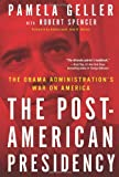 The Post-American Presidency: The Obama Administration's War on America (1439190364) by Geller, Pamela