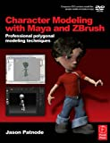Character Modeling with Maya plus ZBrush: Expert polygonal modeling techniques