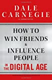 How to Win Friends and Influence People in the Digital Age Dale Carnegie &. Associates