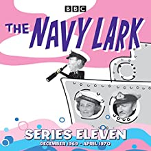 The Navy Lark: Collected Series 11: Classic Comedy from the BBC Radio Archive  by Lawrie Wyman Narrated by  full cast, Jon Pertwee, Stephen Murray