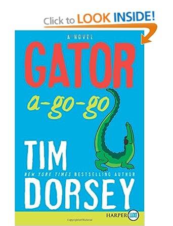 Gator A-Go-Go (Serge Storm 12) - Tim Dorsey