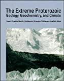 img - for The Extreme Proterozoic: Geology, Geochemistry, and Climate (Geophysical Monograph 146) (Geophysical Monograph Series) book / textbook / text book