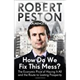 How Do We Fix This Mess?: The Economic Price of Having it All, and the Route to Lasting Prosperityby Robert Peston