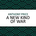 A New Kind of War (       UNABRIDGED) by Anthony Price Narrated by Dominic Mafham