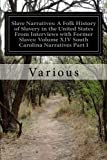 Slave Narratives: A Folk History of Slavery in the United States From Interviews with Former Slaves: Volume XIV South Carolina Narratives Part I