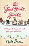 Matt Dunn The Good Bride Guide