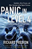 Panic in Level 4: Cannibals, Killer Viruses, and Other Journeys to the Edge of Science (081297560X) by Preston, Richard