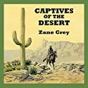 Captives of the Desert Audiobook by Zane Grey Narrated by Jeff Harding