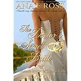The Doctor's Secret Bride - Book One (Billionaire Brides of Granite Falls 1) ~ Ana E Ross