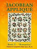 img - for Jacobean Applique: Book 2 - Romantica (Jacobean Applique Book II) by Patricia B. Campbell (1995-10-02) book / textbook / text book