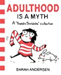 Adulthood Is a Myth: A Sarah's Scribb...