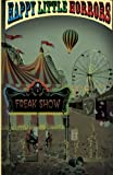 img - for Happy Little Horrors: Freak Show (Volume 1) book / textbook / text book