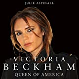 Victoria Beckham: Queen of America