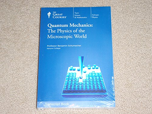 Quantum Mechanics: The Physics Of The Microscope World (The Great Courses)