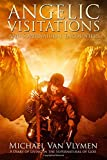 img - for Angelic Visitations and Supernatural Encounters: A Diary of Living in the Supernatural of God book / textbook / text book