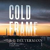 Cold Frame | [P. T. Deutermann]