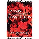 Canada's Indigenous Constitutionby John Borrows