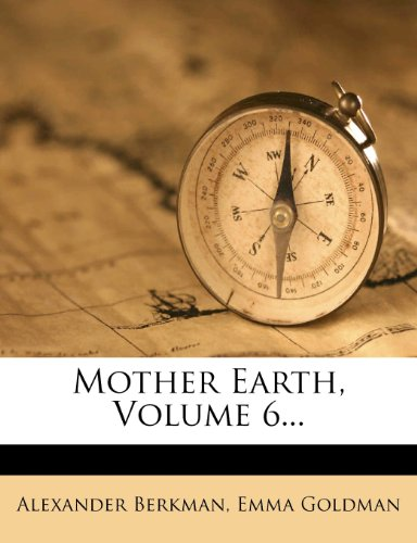 Mother Earth, Volume 6...