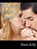 Billionaires Second Chance (Samantha, Bella and Kate Book 2)