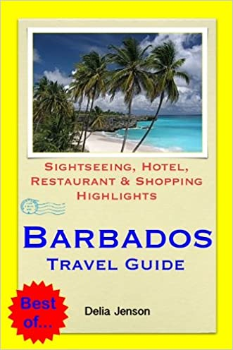 Barbados, Caribbean Travel Guide - Sightseeing, Hotel, Restaurant & Shopping Highlights (Illustrated)