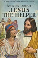 Stories About Jesus the Helper (A Ladybird Easy Reading Book, Series 606)