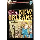 New Orleans. Alle origini del jazz : Collana…