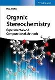Organic Stereochemistry: Experimental and Computational Methods