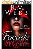 Facade (Immortal Memories Book 1)