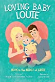 img - for Loving Baby Louie: Hope in the Midst of Grief book / textbook / text book