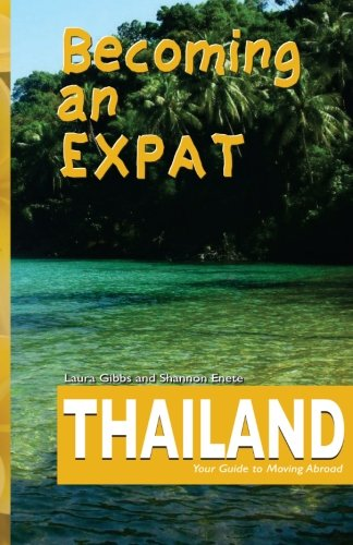 Becoming an Expat Thailand: your guide to moving abroad (Volume 3)