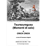 Tsurezuregusa (Momenti di ozio) (Cittadella delle Libere Mura - i Testi - Vol. Fenomenologia massonica)di Crick Crick