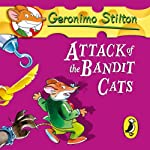 Attack of the Bandit Cats: Geronimo Stilton, Book 8 (       UNABRIDGED) by Geronimo Stilton Narrated by Edward Hermann