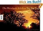 Die Weisheit Afrikas - Tag f�r Tag