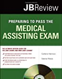 img - for Preparing To Pass The Medical Assisting Exam (JB Review) book / textbook / text book