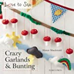 Crazy Garlands & Bunting