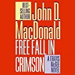 Free Fall in Crimson: A Travis McGee Novel, Book 19 (       UNABRIDGED) by John D. MacDonald Narrated by Robert Petkoff