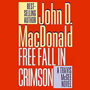Free Fall in Crimson: A Travis McGee Novel, Book 19 | [John D. MacDonald]