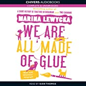 We Are All Made of Glue | [Marina Lewycka]
