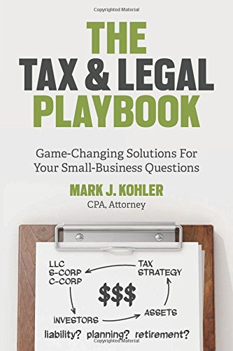 Download The Tax and Legal Playbook: Game-Changing Solutions to Your Small-Business Questions