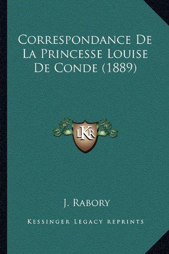 Correspondance de La Princesse Louise de Conde (1889)
