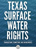 Texas Surface Water Rights: Transactions, Permitting, and Enforcement