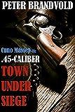 Search : .45-CALIBER TOWN UNDER SIEGE (Cuno Massey)