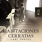 Habitaciones cerradas (       UNABRIDGED) by Care Santos Narrated by Maria del Carmen Siccardi