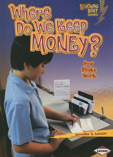 Where Do We Keep Money?: How Banks Work (Lightning Bolt Books: Exploring Economics)