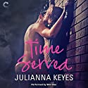 Time Served (       UNABRIDGED) by Julianna Keyes Narrated by Shirl Rae