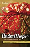 img - for Under Wraps Devotional: The Gift We Never Expected book / textbook / text book