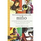 Un instrumento para cada niño: Un libro muy útil para iniciar y desarrollar el aprendizaje musical en los niños...